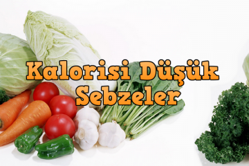 kalorisi az düşük sebzeler